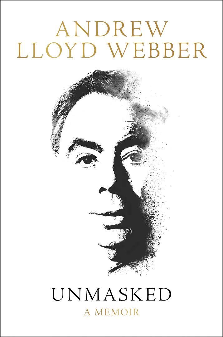Unmasked (a memoir) - Andrew Lloyd Webber