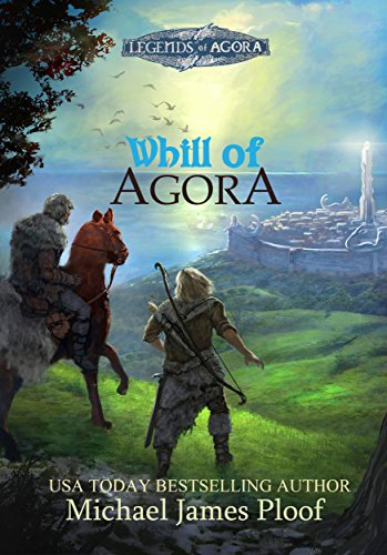 Whill of Agora by Michael James Ploof